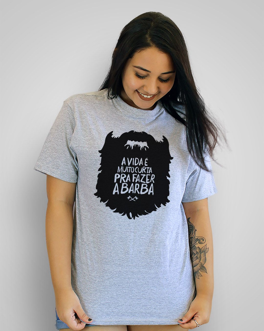 Camiseta A vida é muito curta pra fazer a barba