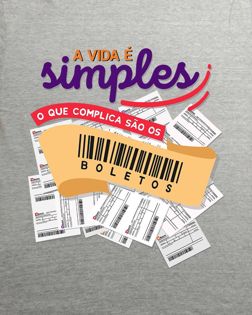 Camiseta A vida é simples, o que complica são os boletos