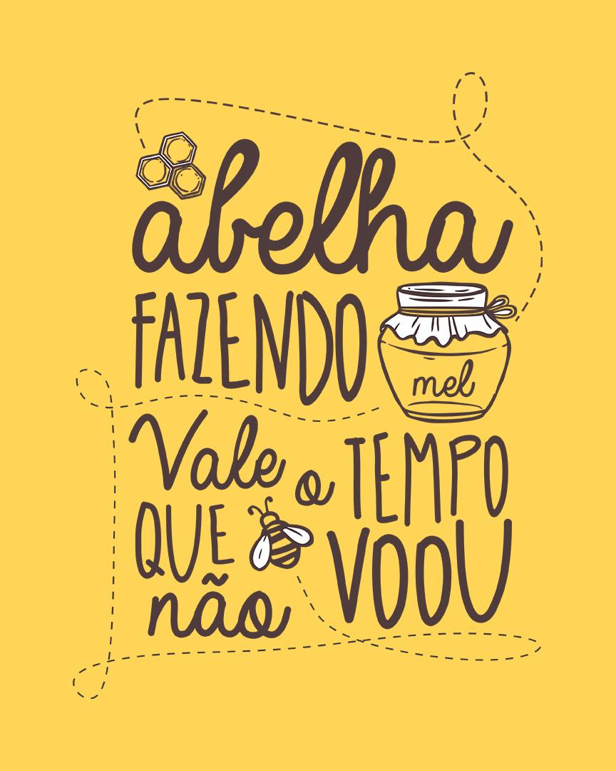 Camiseta Abelha fazendo mel, vale o tempo que não voou - Beto Guedes