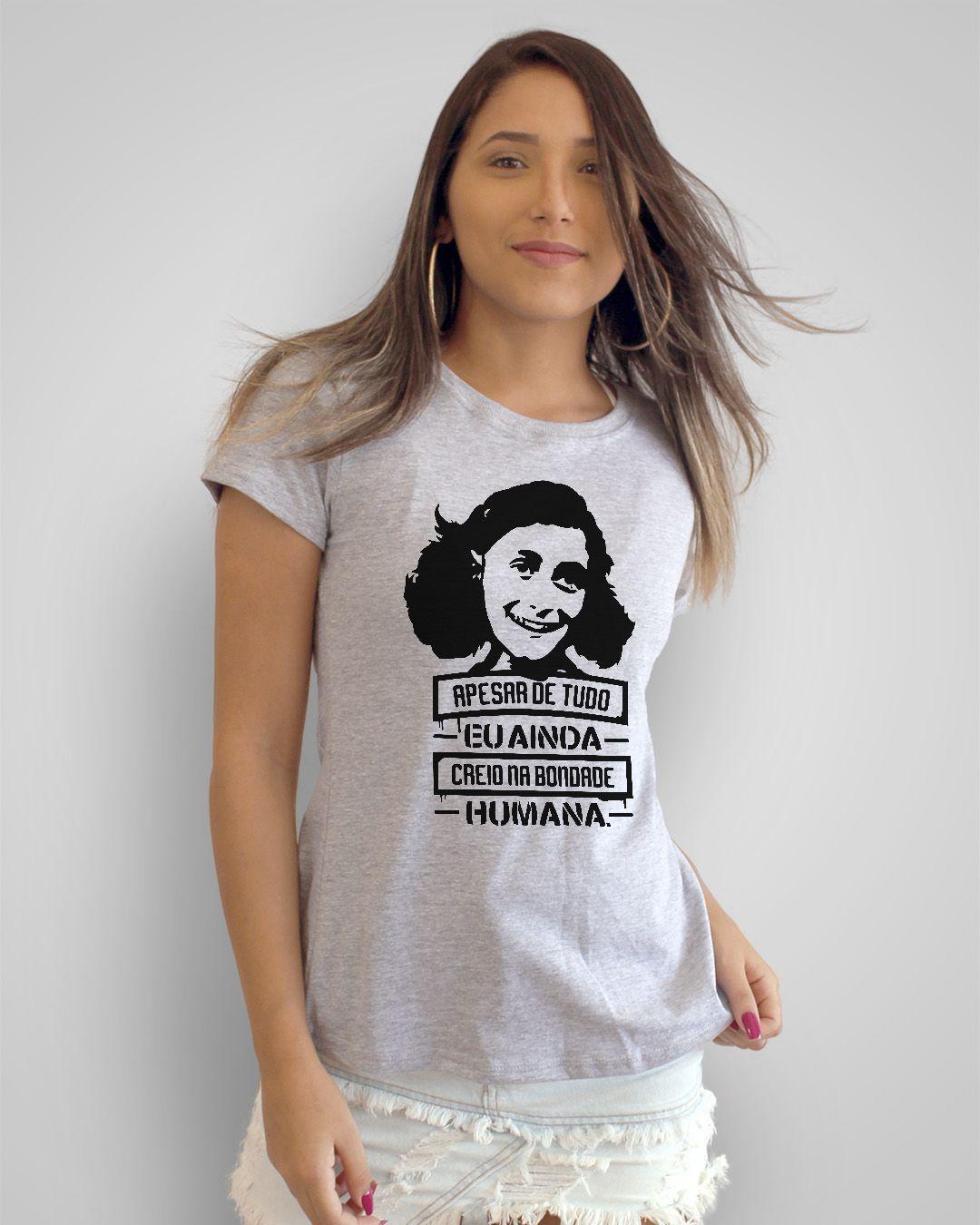 Camiseta Apesar de tudo, ainda creio na bondade humana