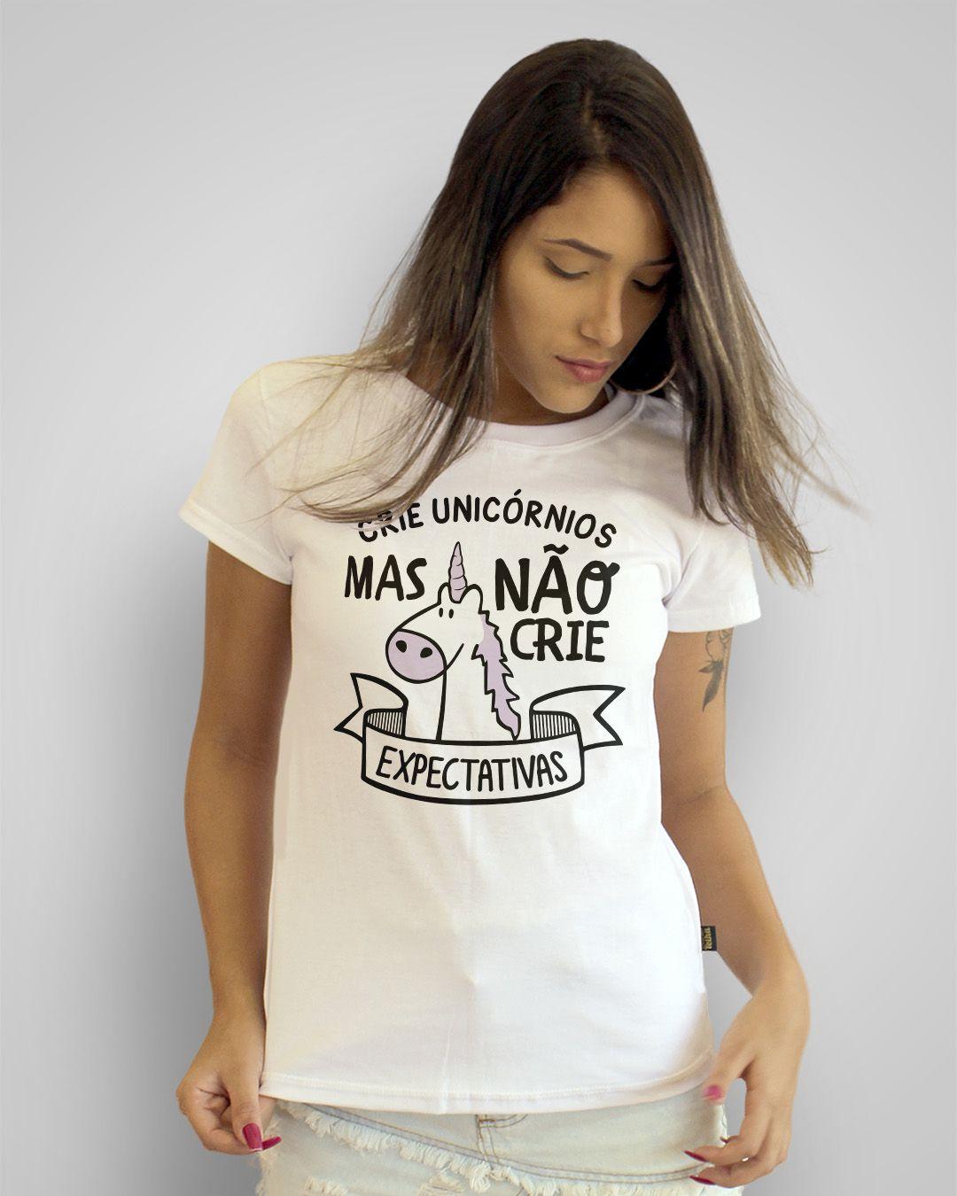 Camiseta Crie unicórnios, mas não crie expectativas