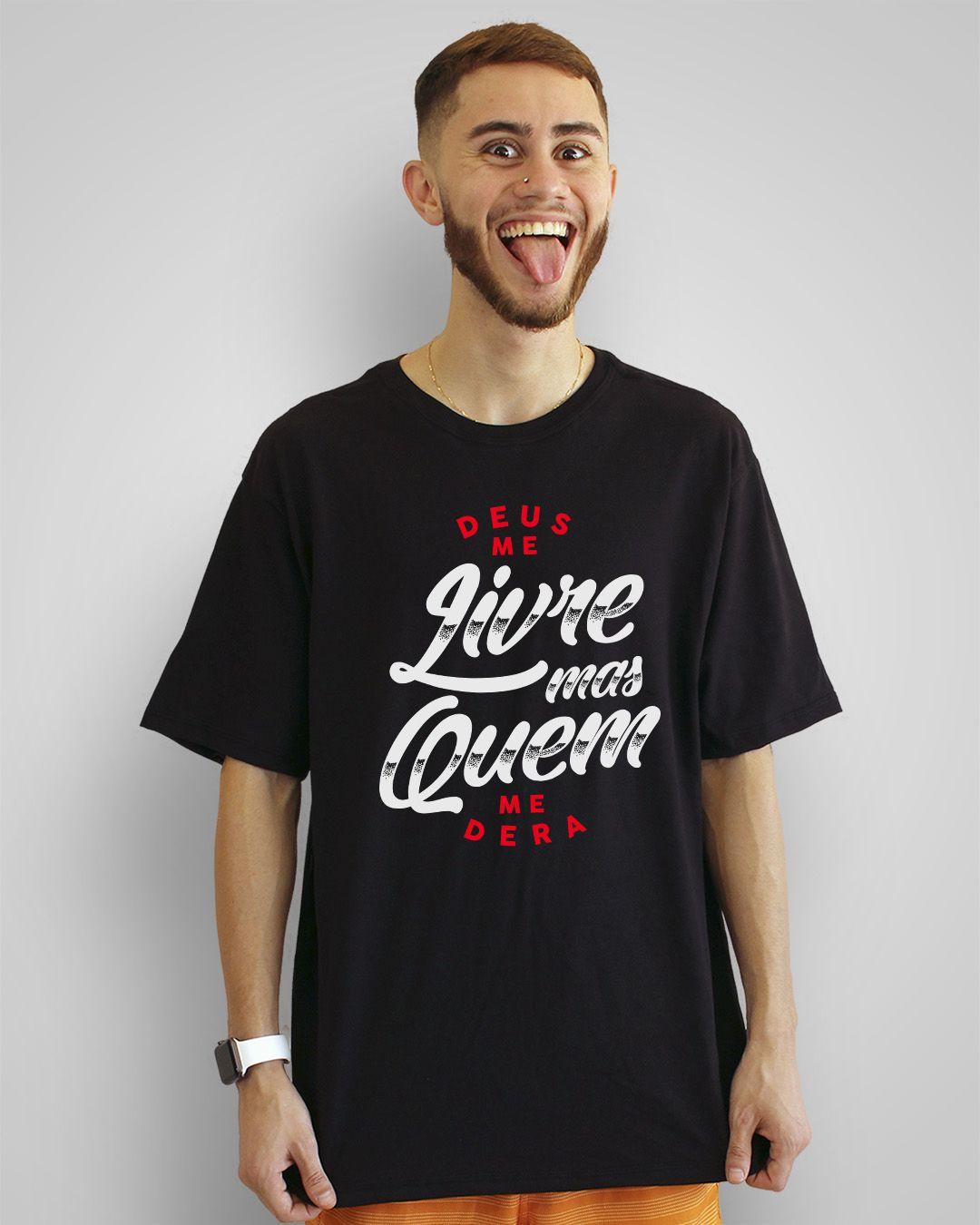Camiseta Deus me livre, mas quem me dera