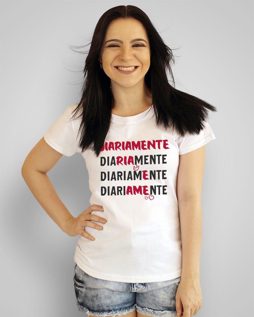 Camiseta Diariamente, ria e ame