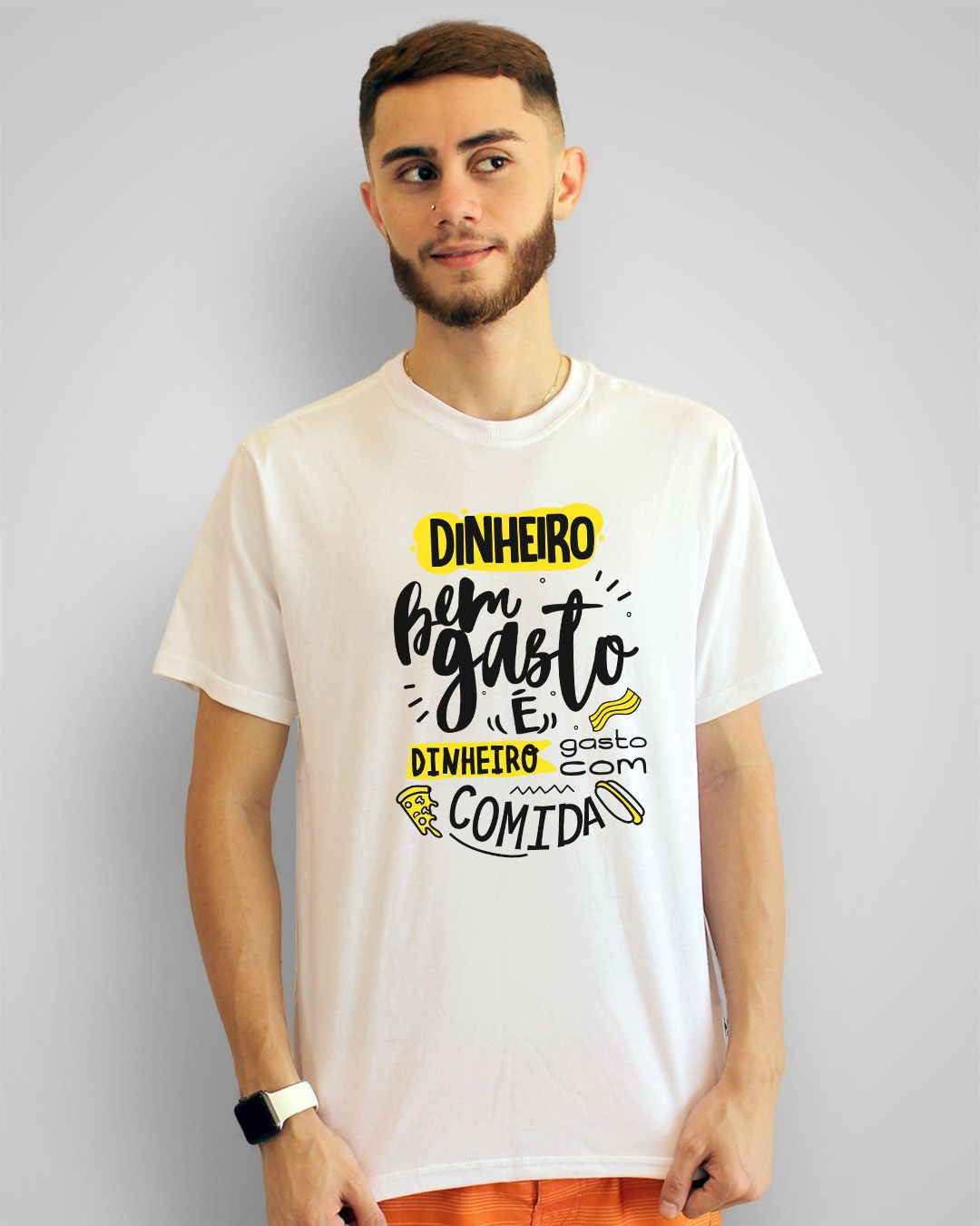 Camiseta Dinheiro bem gasto é dinheiro gasto com comida