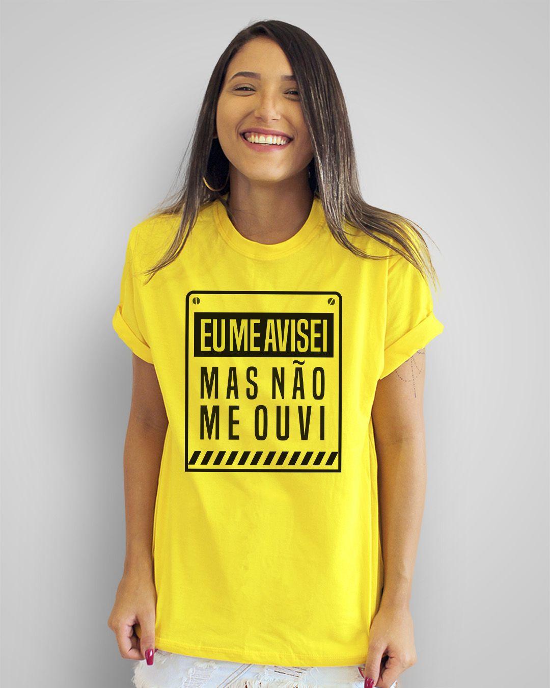 Camiseta Eu me avisei, mas não me ouvi