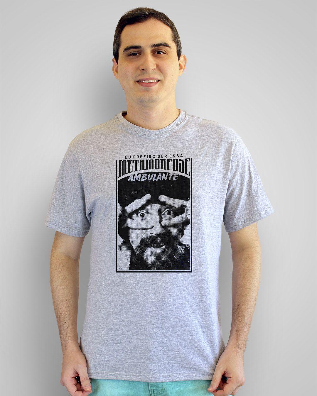 Camiseta Eu prefiro ser essa metamorfose ambulante - Raul Seixas