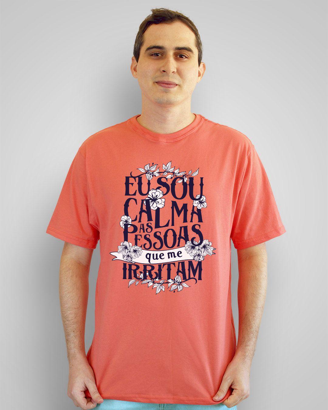 Camiseta Eu sou calma, as pessoas que me irritam