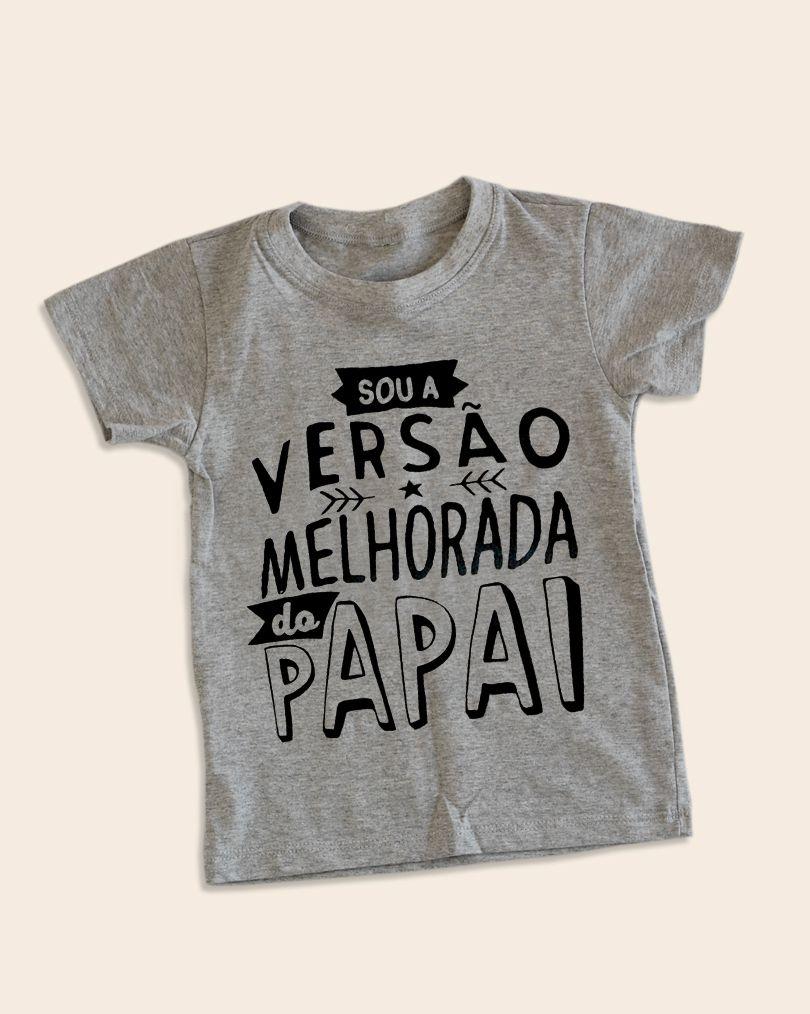 Camiseta Infantil Sou a versão melhorada do papai