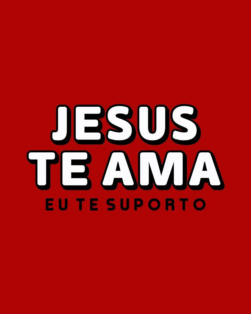 Camiseta Jesus te ama, eu te suporto