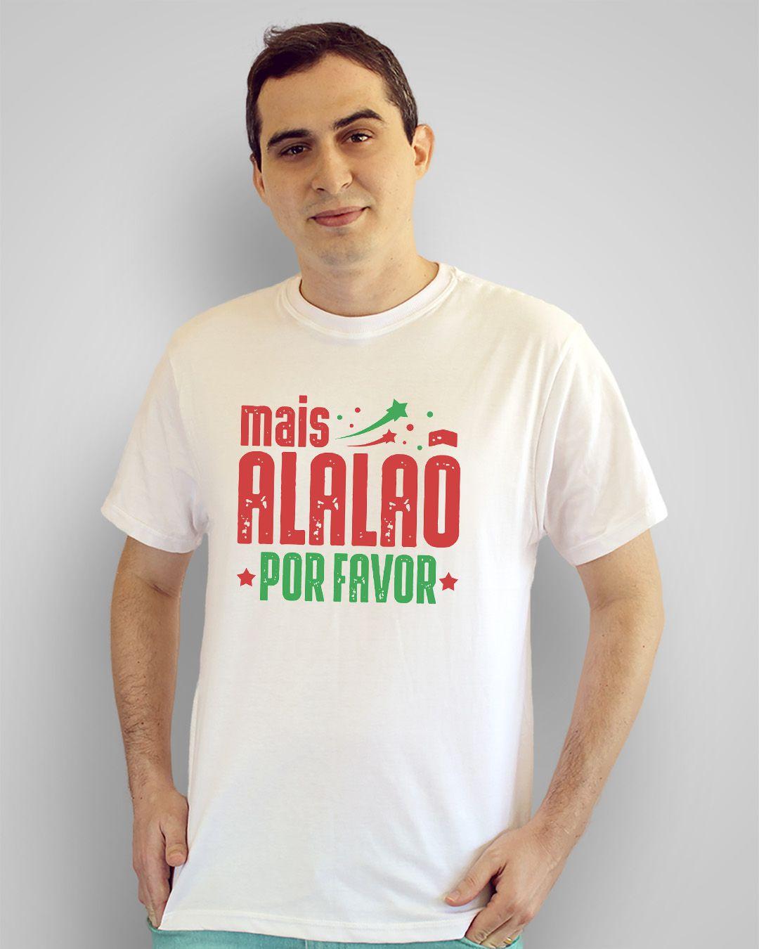Camiseta Mais alalaô, por favor