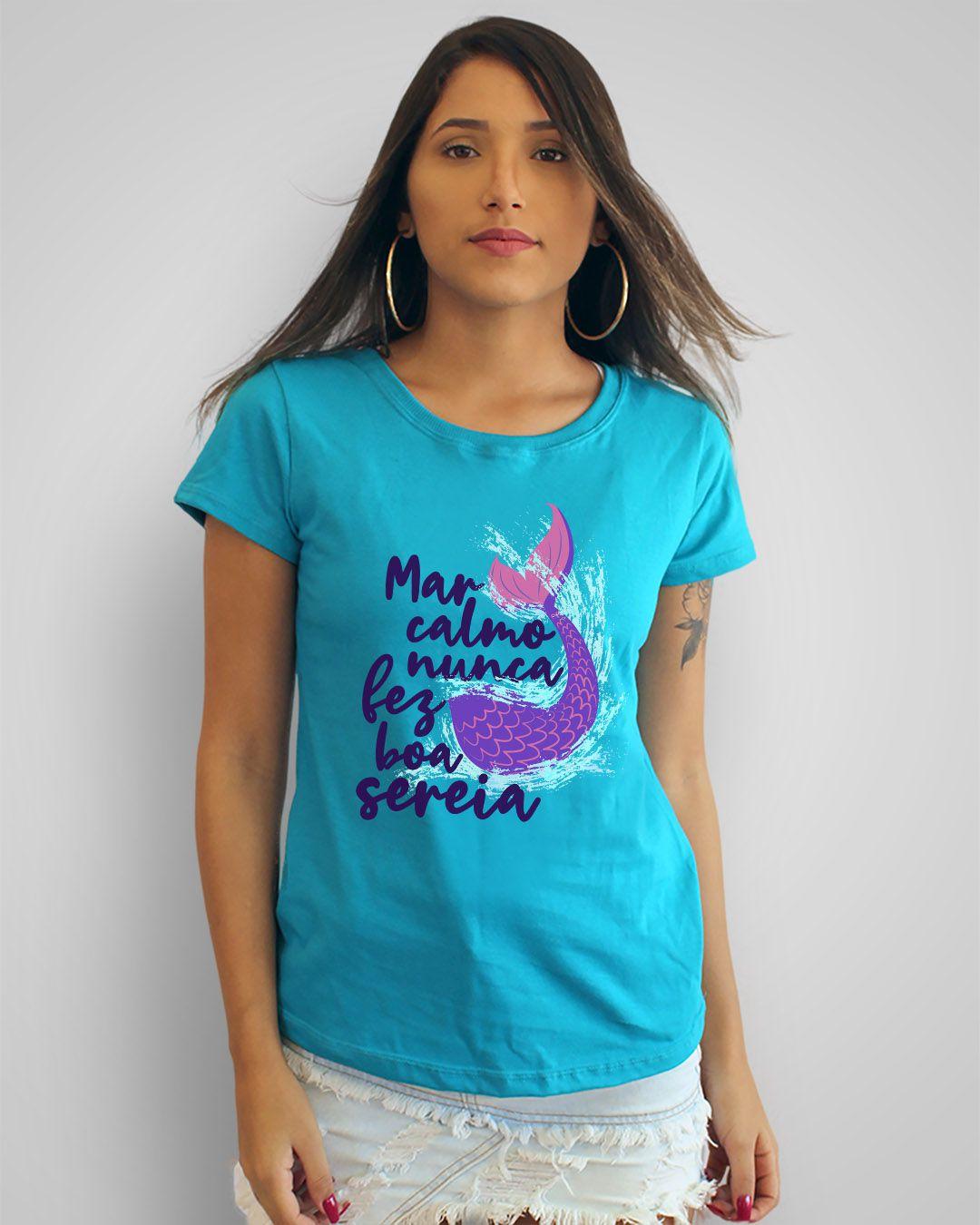 Camiseta Mar calmo nunca fez boa sereia