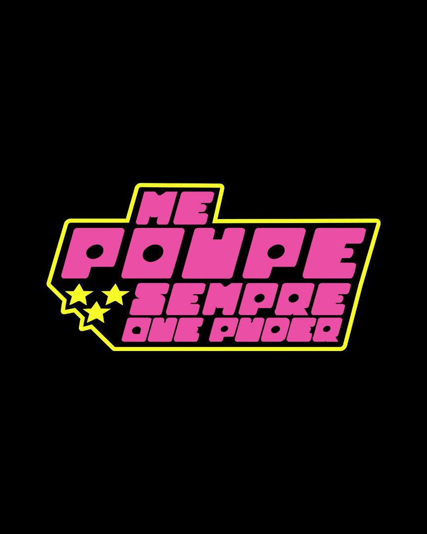 Camiseta Me poupe sempre que puder - The Powerpuff Girls