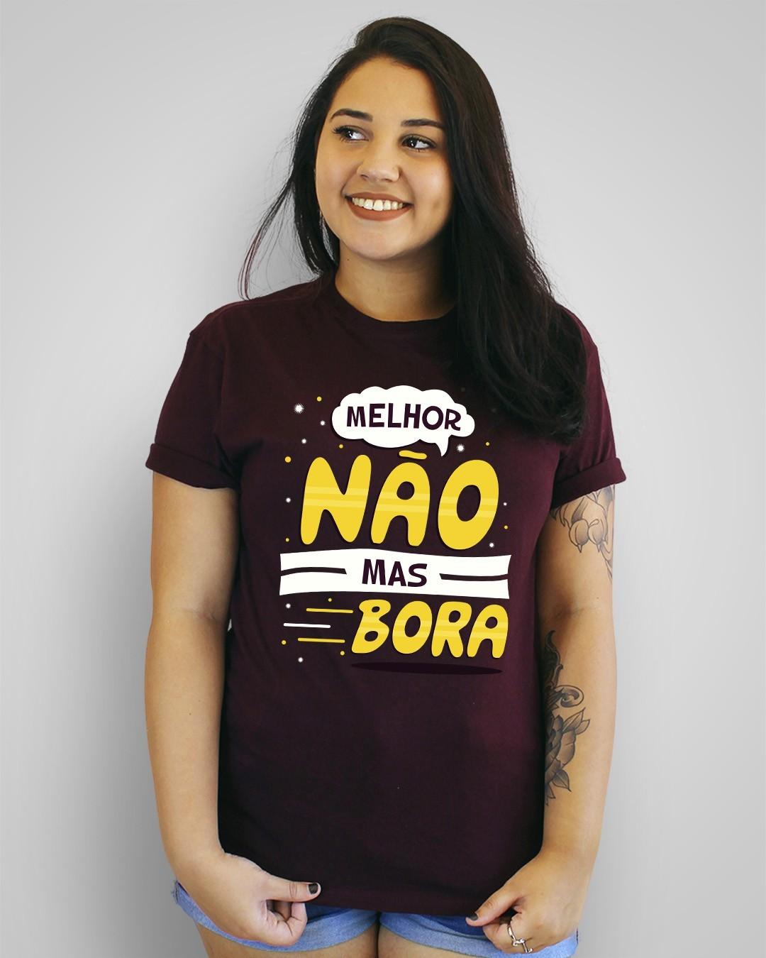 Camiseta Melhor não, mas bora