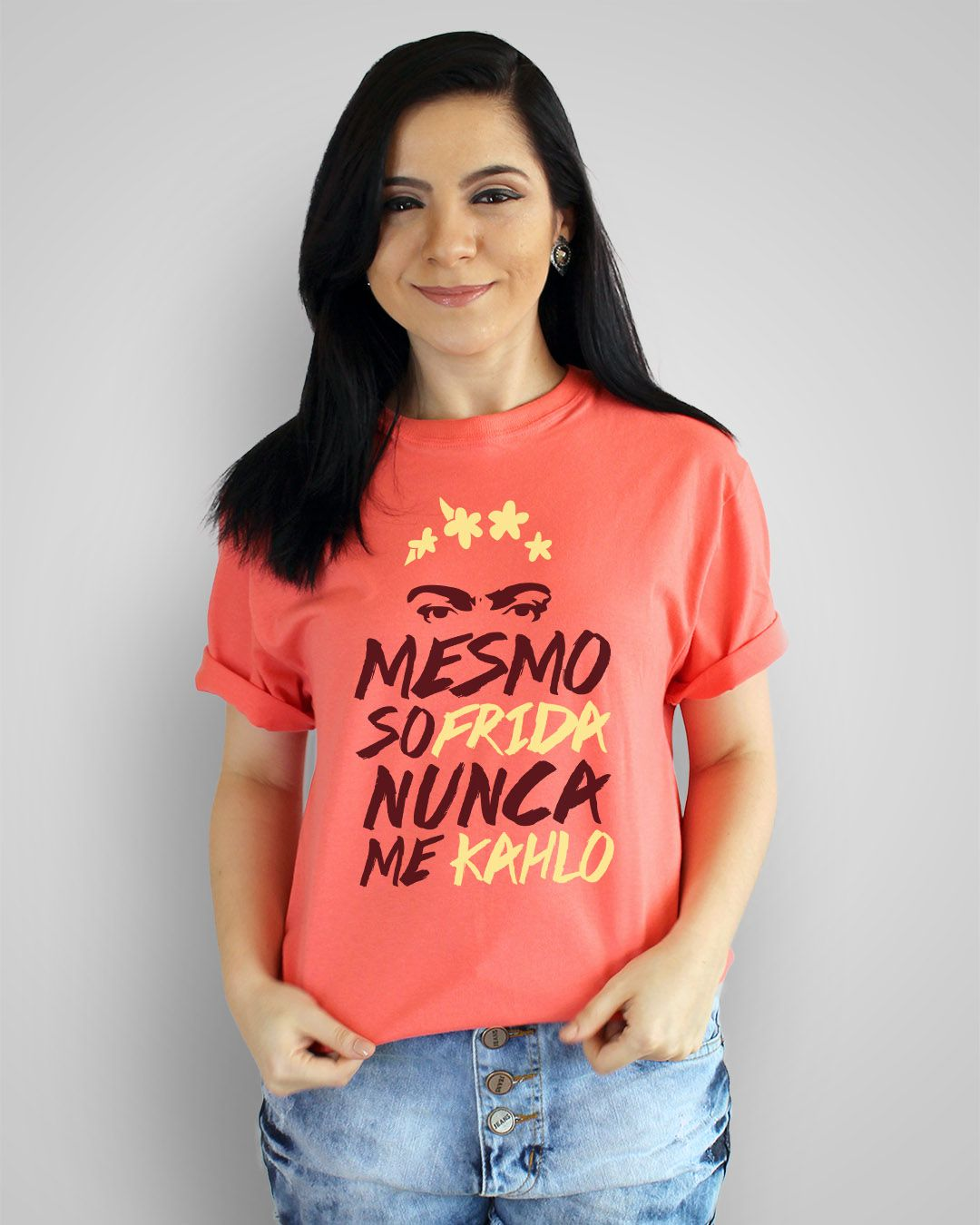 Camiseta Mesmo sofrida, nunca me kahlo - Frida Kahlo