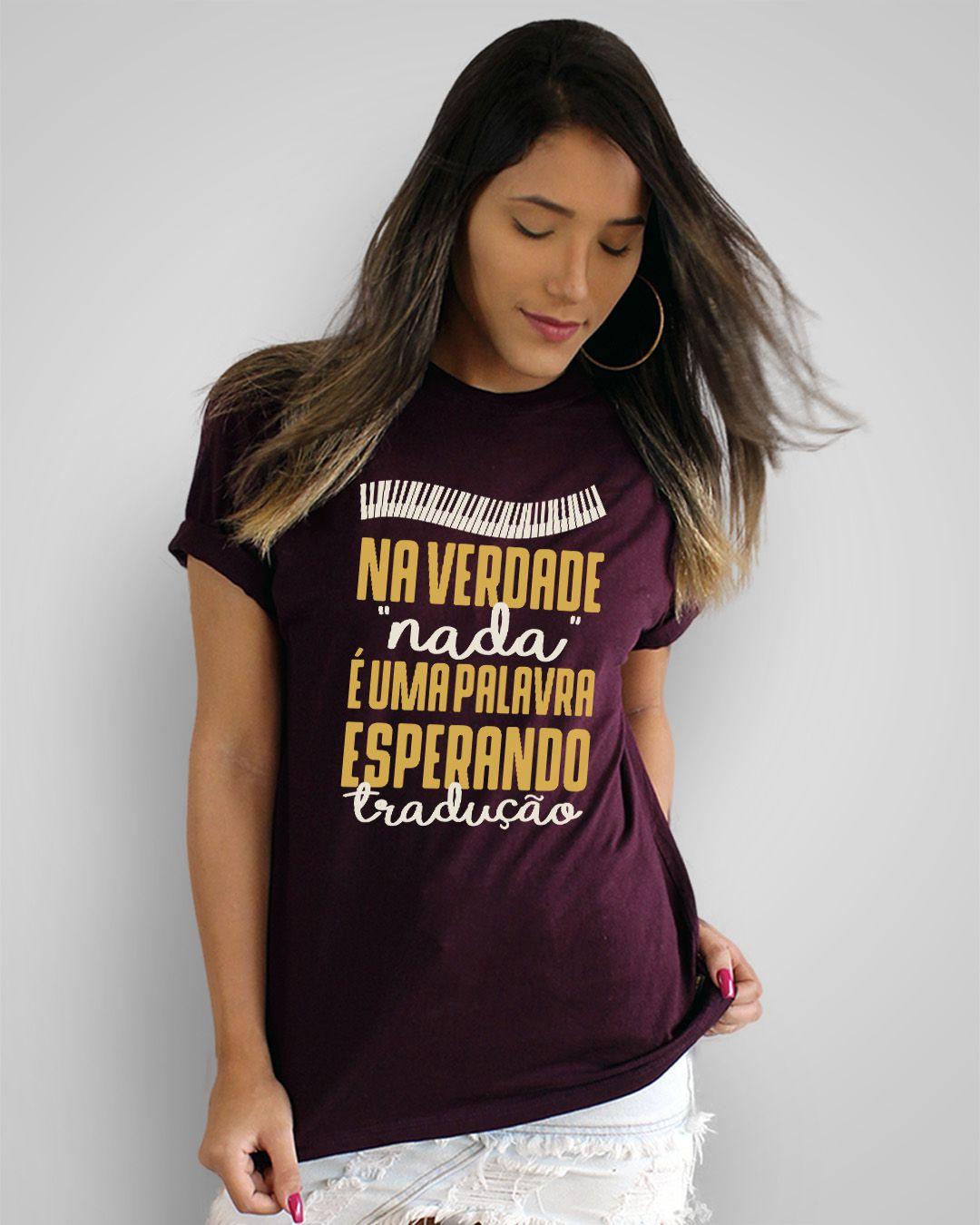 """Camiseta Na verdade """"nada"""" é uma palavra esperando tradução - Engenheiros do Hawaii"""