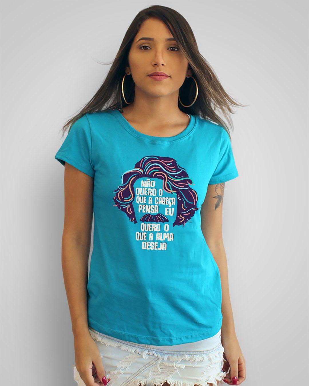 Camiseta Não quero o que a cabeça pensa, eu quero o que a alma deseja - Belchior