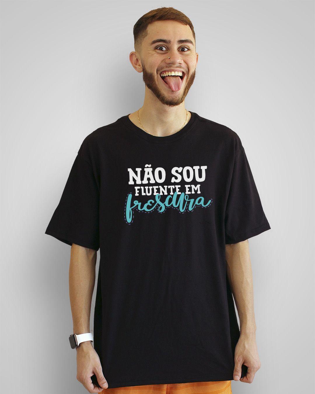 Camiseta Não sou fluente em frescura