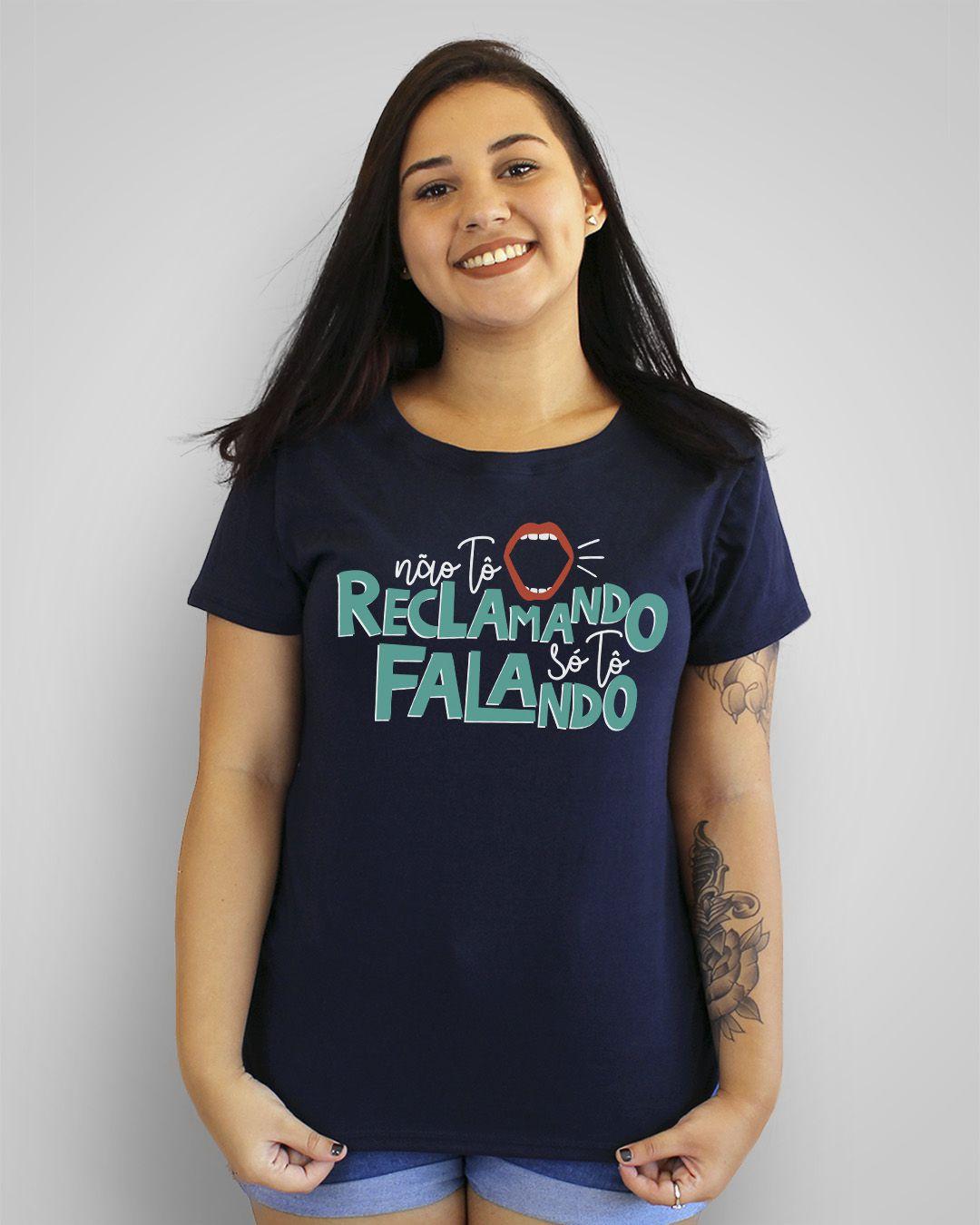 Camiseta Não tô reclamando, só tô falando