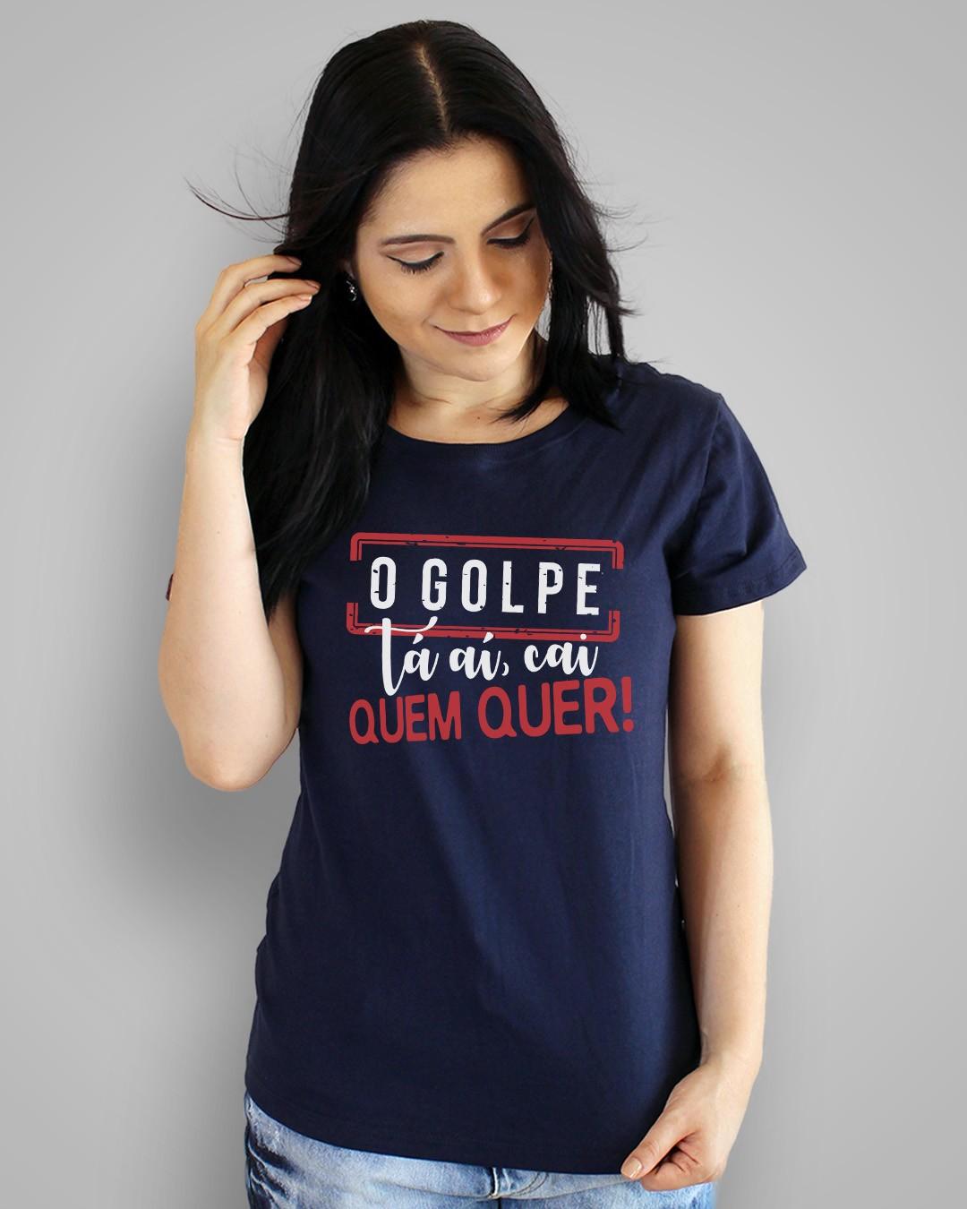 Camiseta O golpe tá aí, cai quem quer!