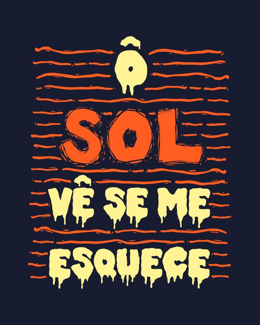 Camiseta Ô sol, vê se me esquece
