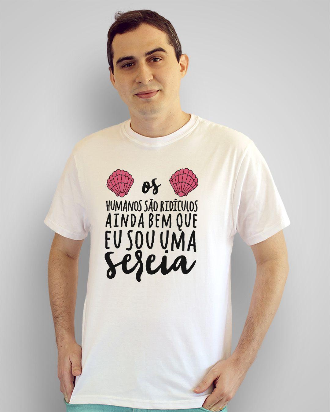 Camiseta Os humanos são ridículos, ainda bem que eu sou uma sereia
