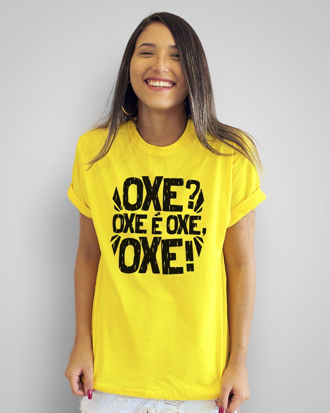 Camiseta Oxe? Oxe é oxe, oxe!