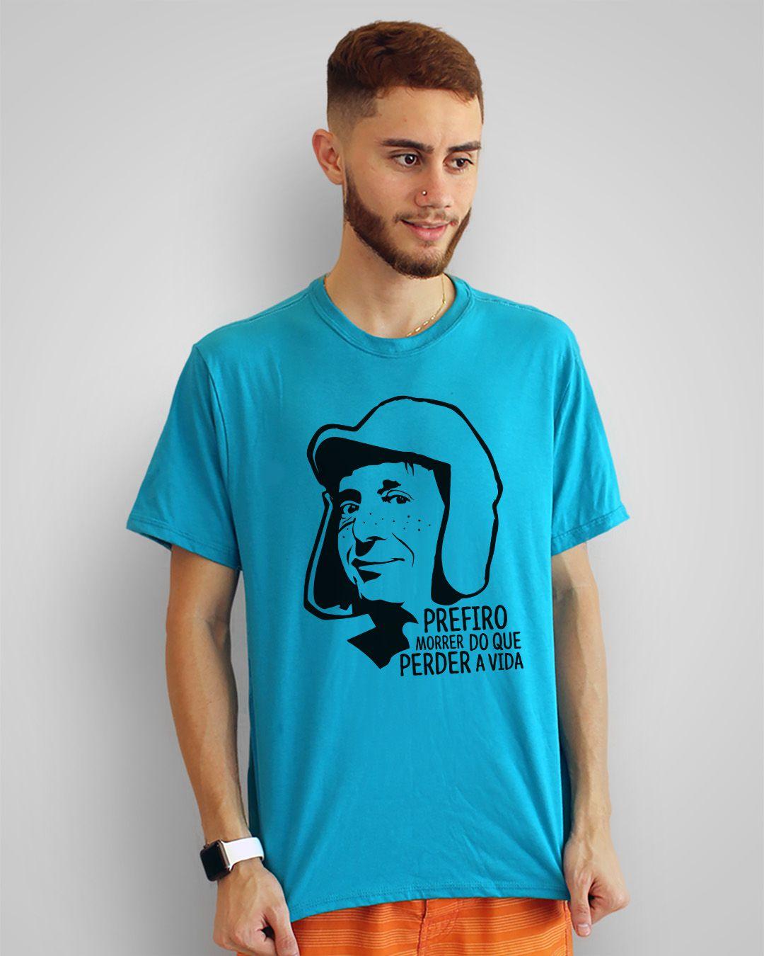 Camiseta Prefiro morrer do que perder a vida - Chaves