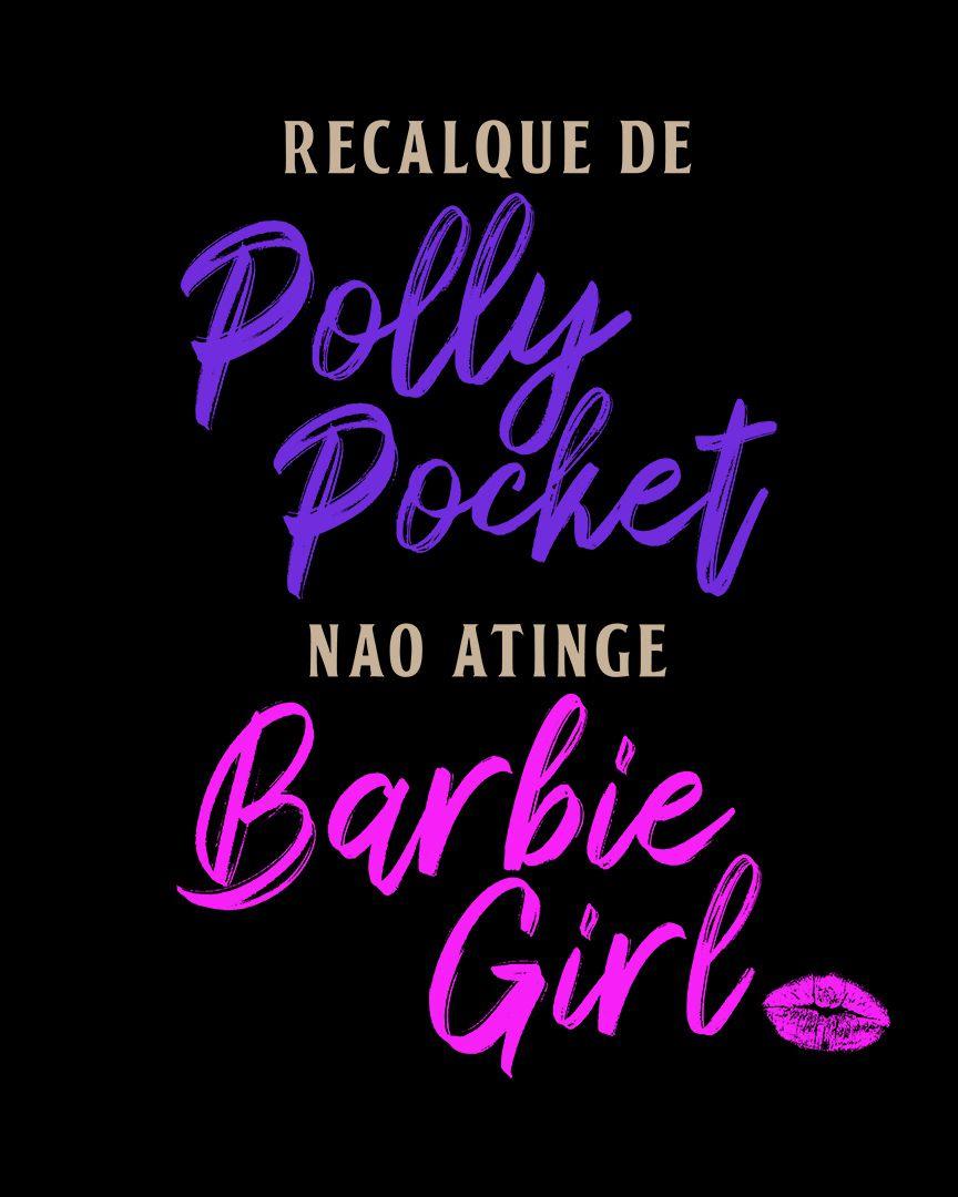 Camiseta Recalque de Polly Pocket não atinge Barbie Girl