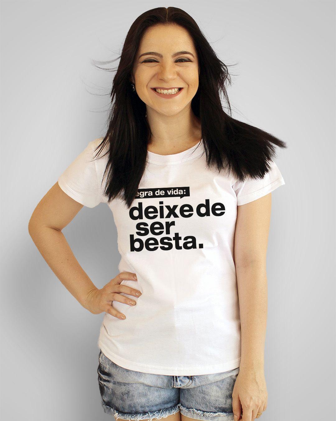 Camiseta Regra de vida: deixe de ser besta