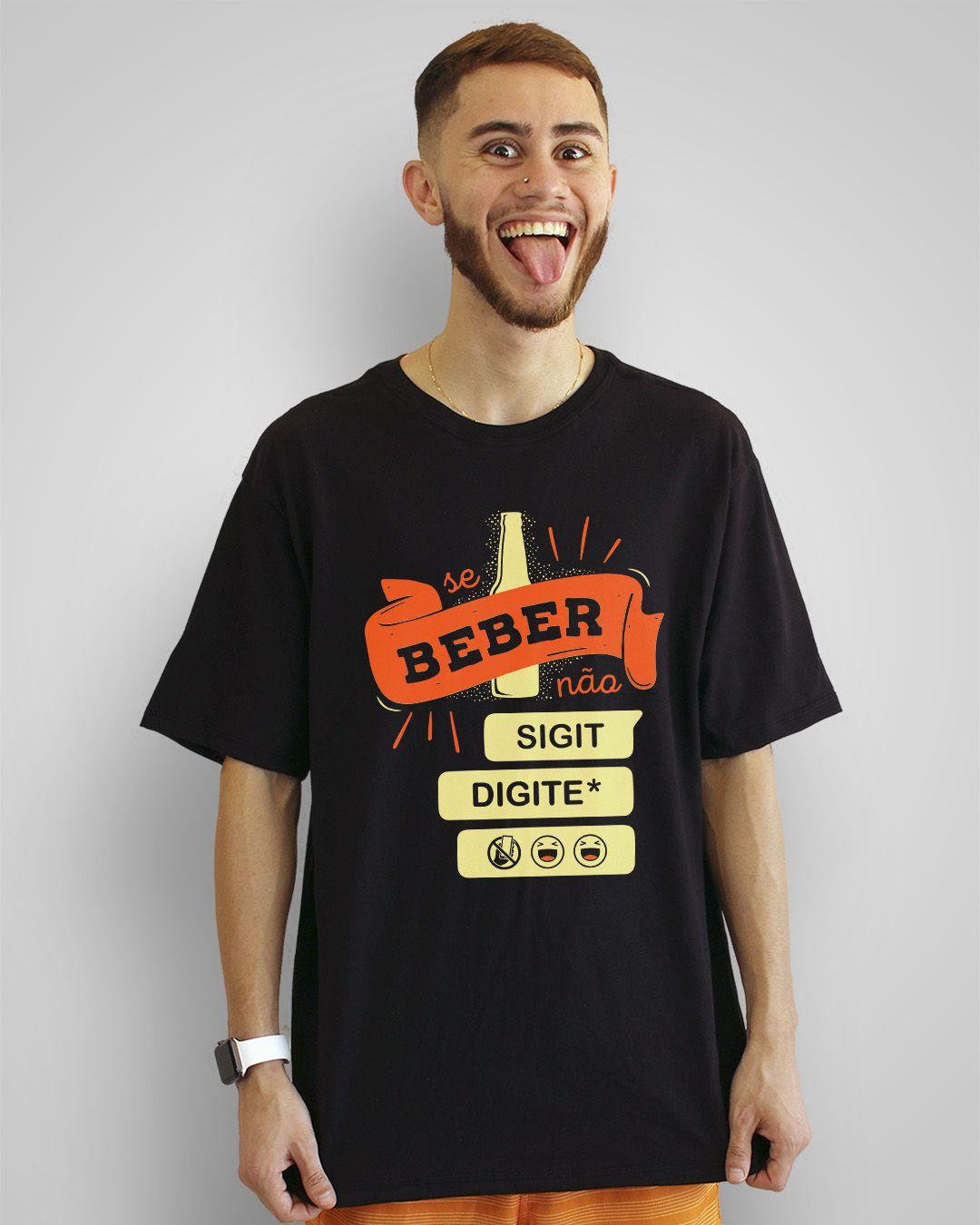 Camiseta Se beber, não digite