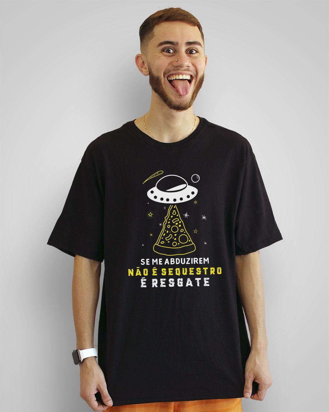 Camiseta Se me abduzirem, não é sequestro, é resgate