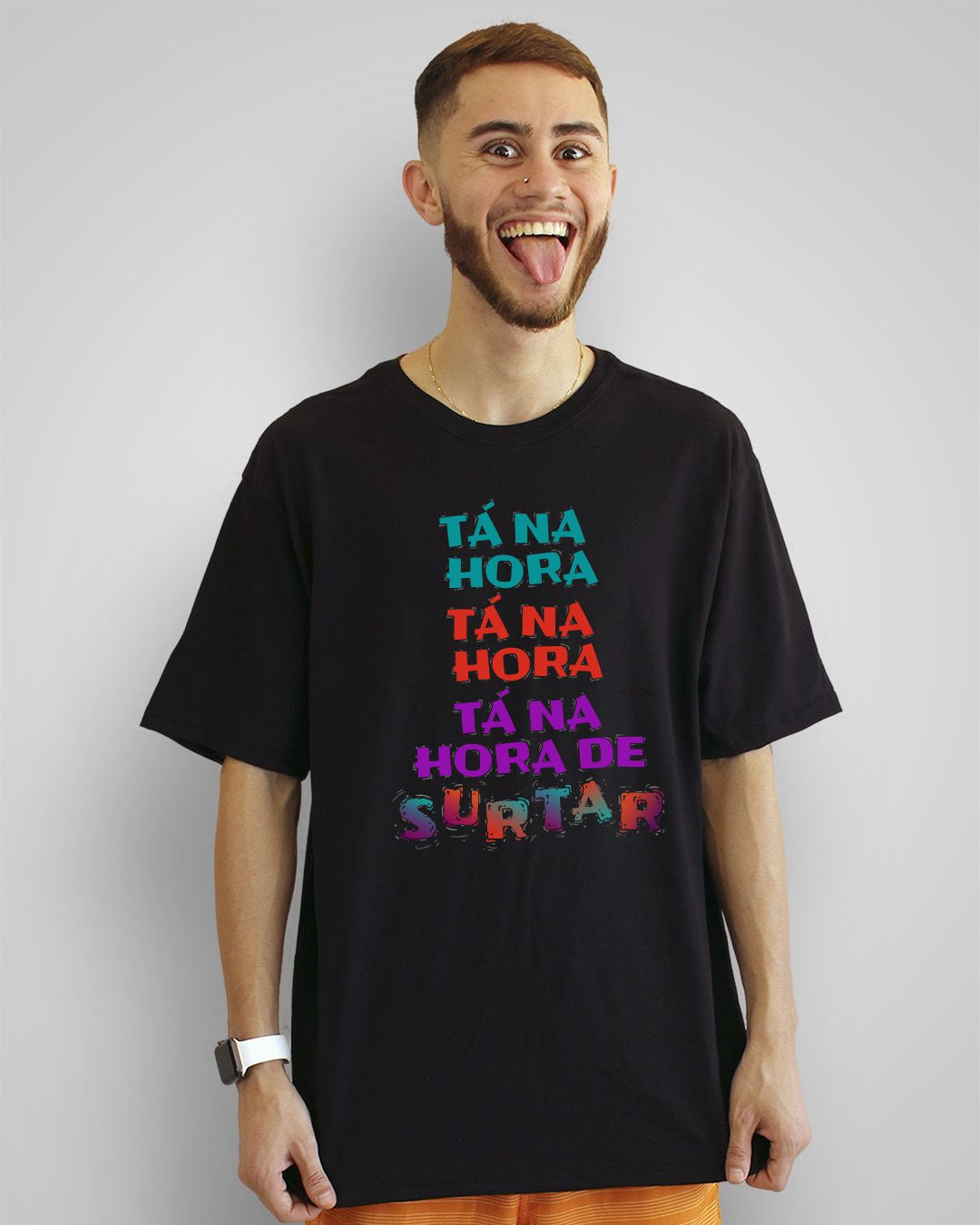 Camiseta Tá na hora, tá na hora, tá na hora de surtar