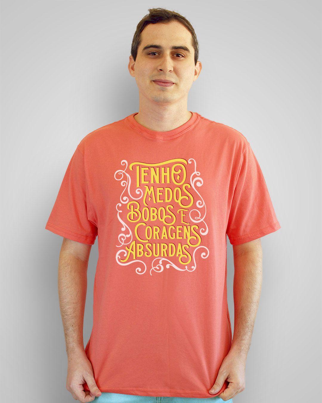Camiseta Tenho medos bobos e coragens absurdas - Clarice Lispector