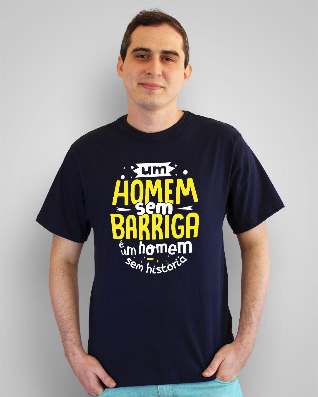 Camiseta Um homem sem barriga é um homem sem história