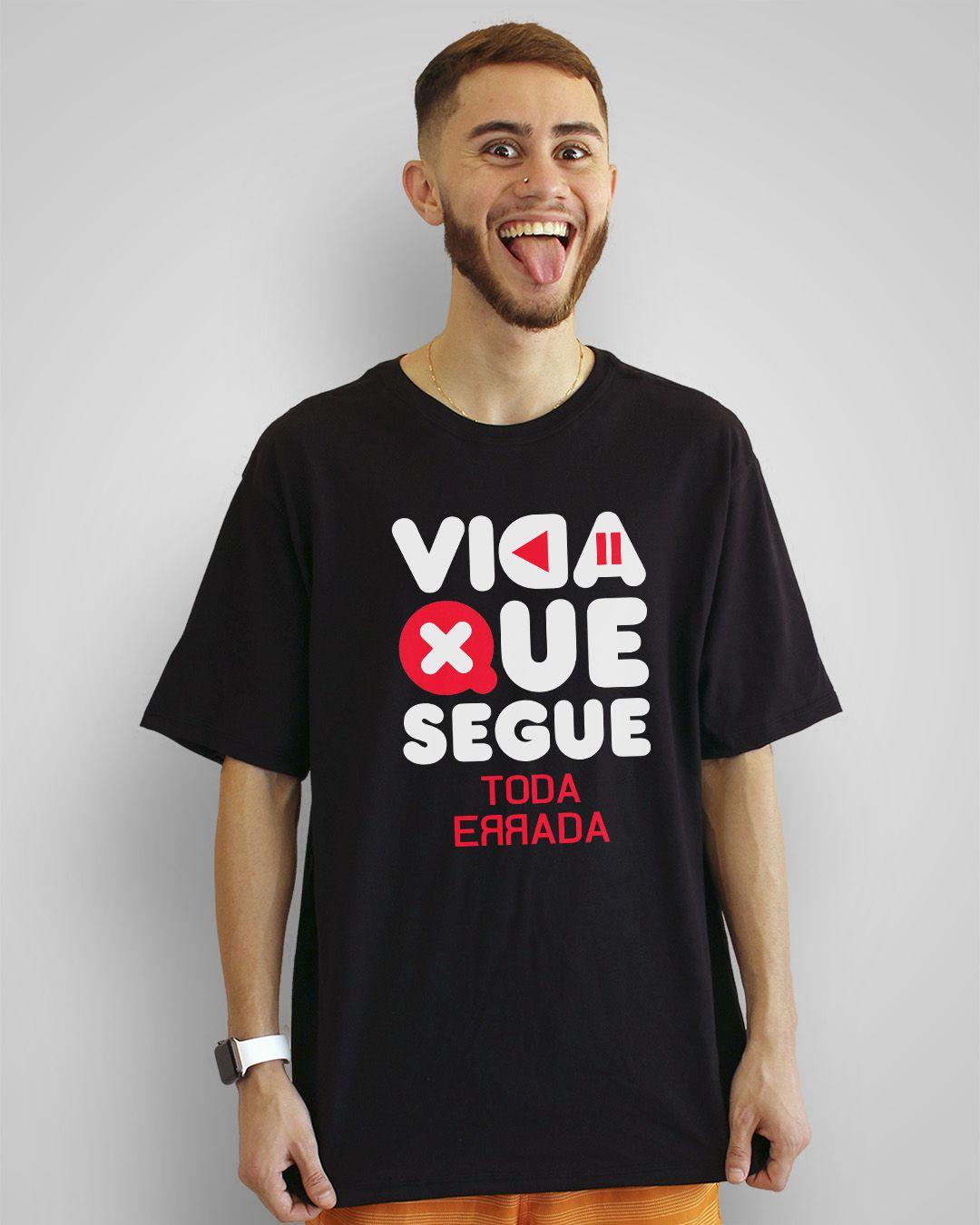 Camiseta Vida que segue, toda errada!