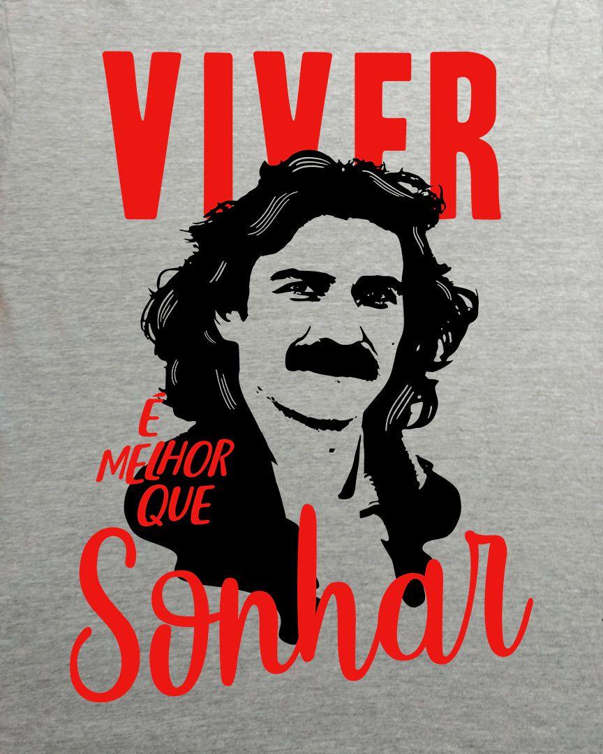 Camiseta Viver é melhor que sonhar - Belchior
