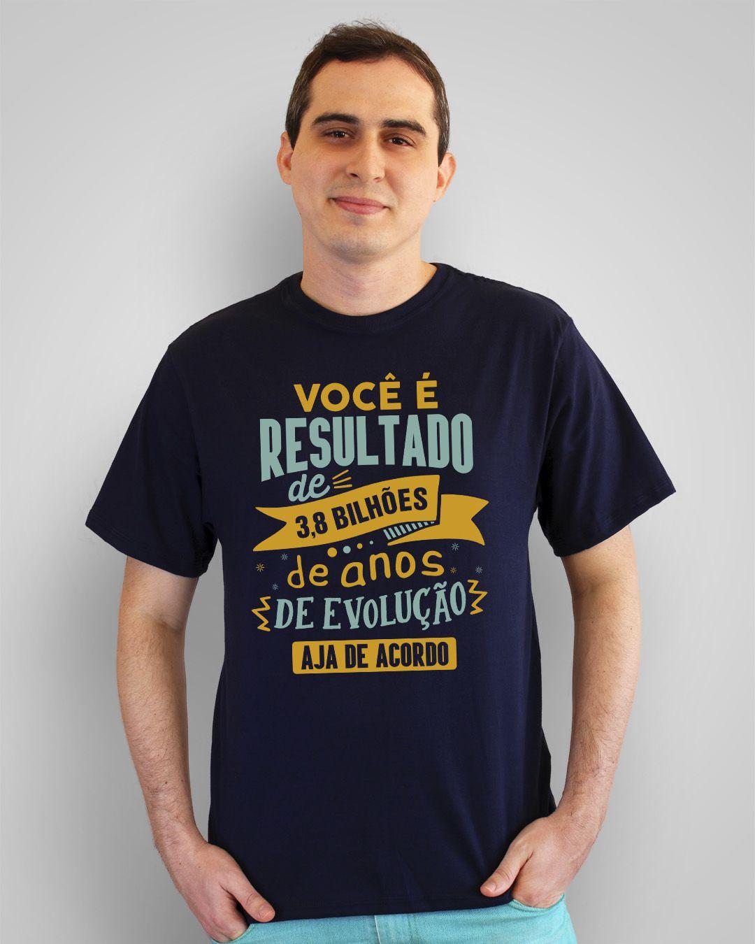 Camiseta Você é resultado de 3,8 bilhões de anos de evolução, aja de acordo