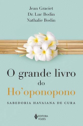 GRANDE LIVRO DO HO OPONOPONO - SABEDORIA HAVAIANA DE CURA