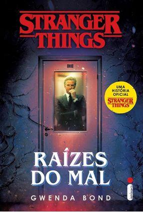 STRANGER THINGS: RAÍZES DO MAL
