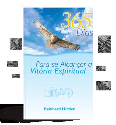 365 dias Para se Alcançar a Vitória Espiritual - Reinhard Hirtler