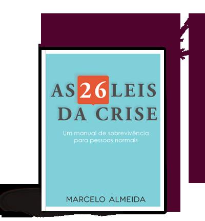 As 26 Leis da Crise - Marcelo Almeida