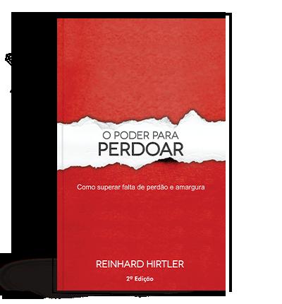 O Poder para Perdoar - Reinhard Hirtler