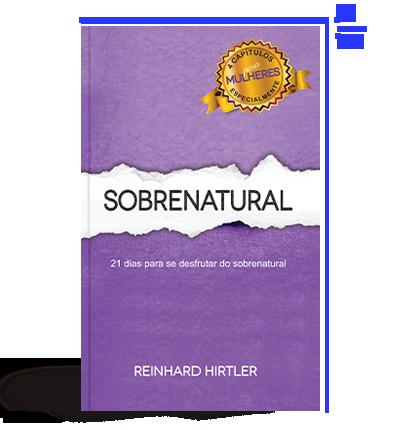 Sobrenatural - 21 dias para se desfrutar do sobrenatural - Reinhard Hirtler