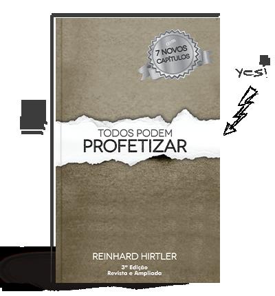 Todos Podem Profetizar - Reinhard Hirtler