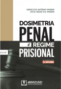 DOSIMETRIA PENAL E REGIME PRISIONAL 1 EDIÇÃO 2020 - MOSSIN - JH MIZUNO