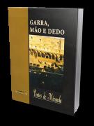 GARRA, MÃO E DEDO - 1ª EDIÇÃO - 2002 - BOOKSELLER