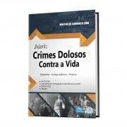 JURI: CRIMES DOLOSOS CONTRA A VIDA - 1ª EDIÇÃO - 2019 - EDIJUR
