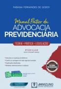 MANUAL PRÁTICO DA ADVOCACIA PREVIDENCIÁRIA - 9 EDIÇÃO 2020 - GODOY - JH MIZUNO