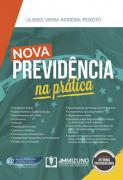 NOVA PREVIDÊNCIA NA PRÁTICA - 1 EDIÇÃO 2019 - PEIXOTO - JH MIZUNO