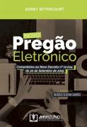 NOVO PREGÃO ELETRÔNICO - COMENTÁRIOS AO NOVO DECRETO Nº 10.024, DE 20 DE SETEMBRO DE 2019 - 1 EDIÇÃO - BITTENCOURT  - JH MIZUNO
